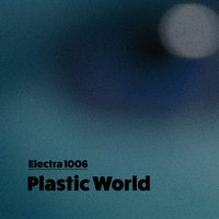 Plastic World — Electra 1006