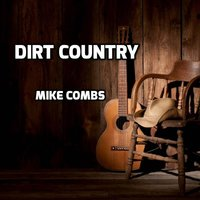 Dirt Country — Mike Combs