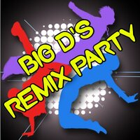 Big D's Remix Party — Big Ds