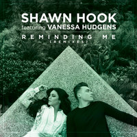 Reminding Me Remixes — Shawn Hook, Vanessa Hudgens