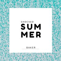 Shocked Summer — Baker