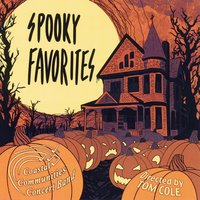 Spooky Favorites — John Williams, Andrew Lloyd Webber, Carl Orff, Coastal Communities Concert Band, Tom Cole, Rod Temperton, Шарль Гуно