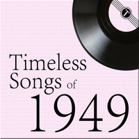 Timeless Songs of 1949 — сборник