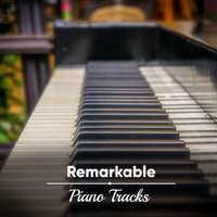 #16 Remarkable Piano Tracks — Relaxing Piano Music Consort, Easy Listening Piano, Restaurant Background Music, Relaxing Piano Music Consort, Easy Listening Piano, Restaurant Background Music
