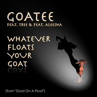 "Whatever Floats Your Goat (From ""Goat on a Float"") — Tree, Aleesha, Goatee"