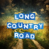 Long Country Road — Country Crusaders