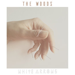The Woods — White Arrows