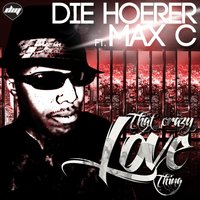 The Crazy Love Thing — Max C, Die Hoerer