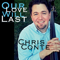Our Love Will Last — Chris Conte