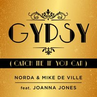 Gypsy — Mike de Ville, Joanna Jones, Norda, Norda, Mike de Ville