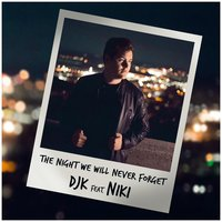 The Night We Will Never Forget — DJK, Niki