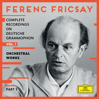 Complete Recordings On Deutsche Grammophon - Vol.1 - Orchestral Works — Ferenc Fricsay