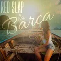 La barca — Red Slap