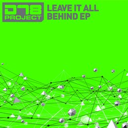 DT8 Project - Leave It All Behind EP — DT8 Project, Darren Tate