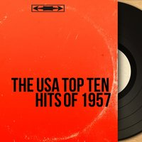 The USA Top Ten Hits of 1957 — сборник