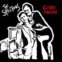 Clyde & Bonnie — The Spectors