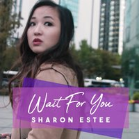 Wait for You — Sharon Estee