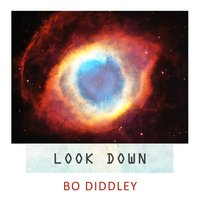 Look Down — Bo Diddley