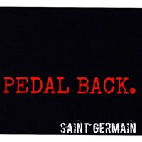 Pedal Back — Saint Germain