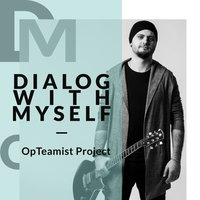 Dialog with Myself — Opteamist Project