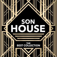 The Best Collection — Son House