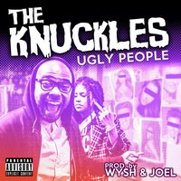 Ugly People — The Knuckles