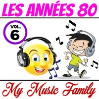 Les années 80 - Volume 6 — My Music Family