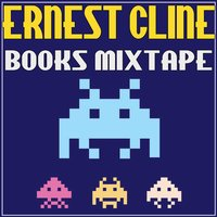 Ernest Cline Books Mixtape — сборник