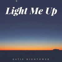Light Me Up — Katie Hightower