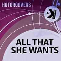 All That She Wants — Hotgroovers