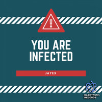 You Are Infected — Jayex