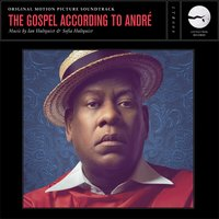 The Gospel According to André — Ian Hultquist, Sofia Hultquist, Ian Hultquist & Sofia Hultquist