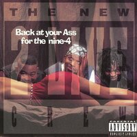 Back At Your Ass For the Nine-4 — The 2 Live Crew