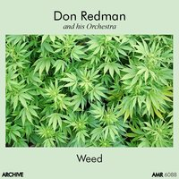 Weed — Don Redman and His Orchestra