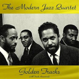 The Modern Jazz Quartet Golden Tracks — Modern Jazz Quartet