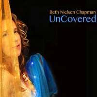 Uncovered — Beth Nielsen Chapman