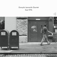 East 97th — Gonçalo Leonardo Quartet