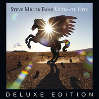 Ultimate Hits — Steve Miller Band