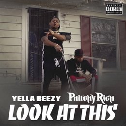 Look At This — Philthy Rich, Yella Beezy