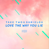 Love the Way You Lie — Take Two, Damielou