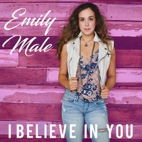 I Believe in You — Emily Male