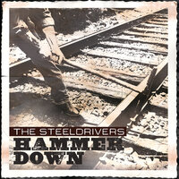 Hammer Down — The SteelDrivers