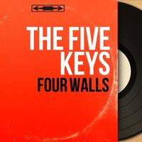 Four Walls — The Five Keys