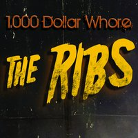 1000$ Whore — The Ribs