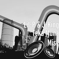 Teka Muna Miss — Lil-P, J-King