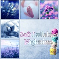 Soft Lullabies Nighttime - Bed Time Songs to Help Your Baby Sleep, Toddlers Music Therapy, Baby & Kids Lullabies — Baby Cradle Music Zone