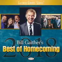 Bill Gaither's Best Of Homecoming 2018 — сборник