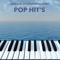 Pop Hit´s, Vol. 10 — Uriel And His Instrumental Piano