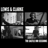 The Castle Inn Sessions — Lewis & Clarke