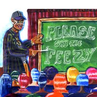 Please Say the Feezy — Tre Mak Feezy
